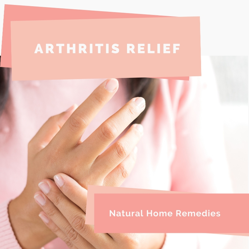 Arthritis Relief – Natural Home Remedies