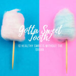 sweet tooth, sugar alternitives, the healthy life foundation,