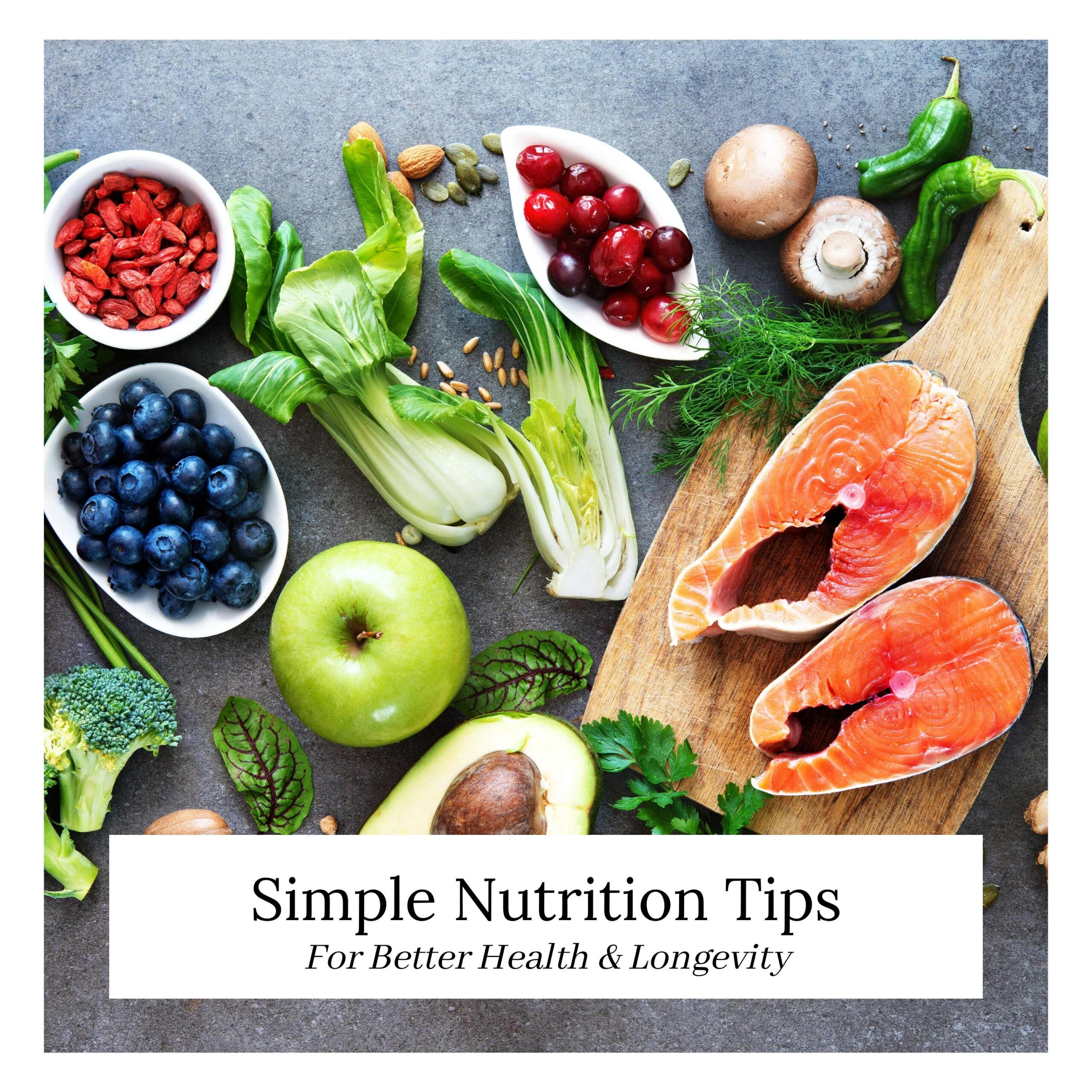 Nutrition tips for longevity and health, nutrition, the healthy life foundation, nutrition tips