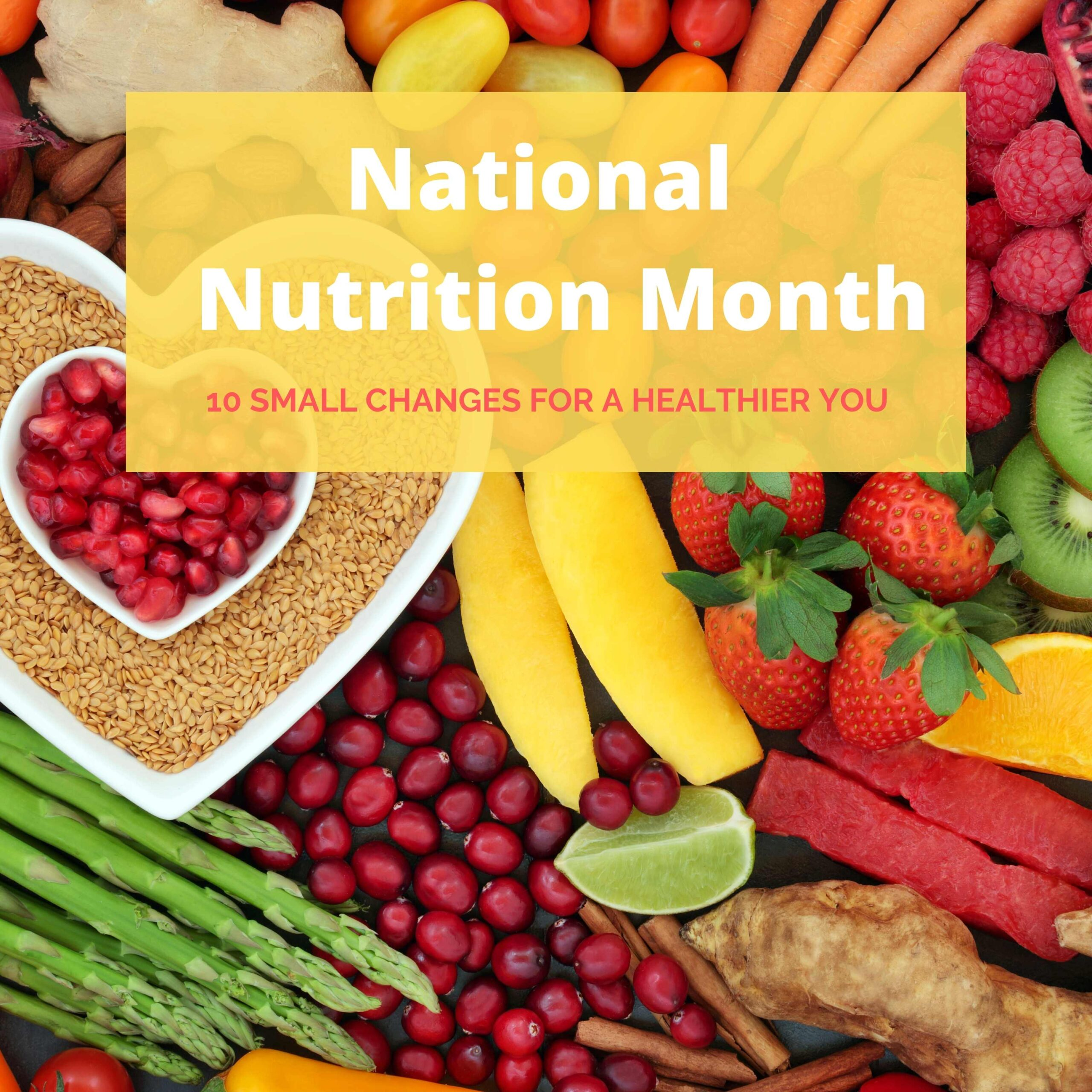 National Nutrition Month, The healthy life foundation, health tips, healthy lifestyle