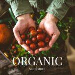 organic september, the healthy life foundation, organic, eat organic