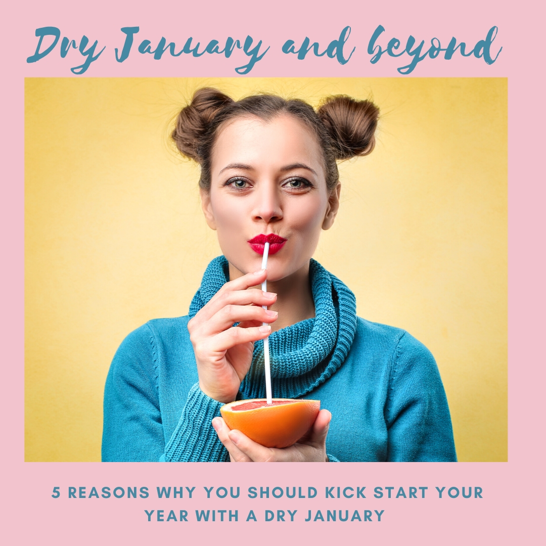 DRY JANUARY and beyond…